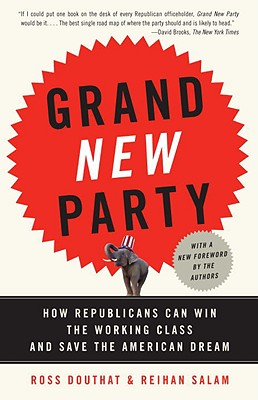 Grand New Party By Douthat, Ross/ Salam, Reihan