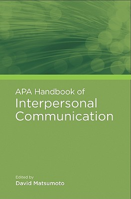 APA Handbook of Interpersonal Communication By Matsumoto, David (EDT)